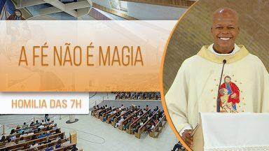 A fé não é magia - Padre Edison de Oliveira (07/11/2020)