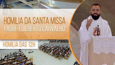 Homilia da Santa Missa - Padre Edilberto Carvalho (26/01/2021)