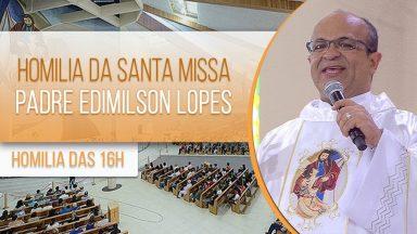 Homilia da Santa Missa - Padre Edimilson Lopes (28/01/2021)