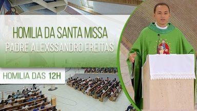 Homilia da Santa Missa - Padre Alexssandro Freitas (01/02/2021)