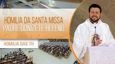 Homilia da Santa Missa - Padre Donizete Heleno (30/01/2021)