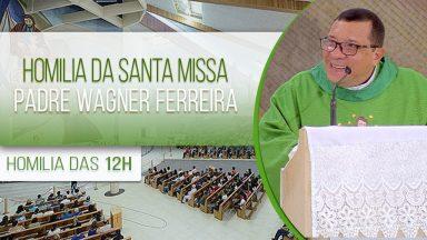 Homilia da Santa Missa - Padre Wagner Ferreira (29/01/2021)