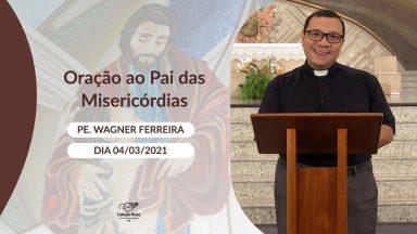 Oração ao Pai das Misericórdias - 04/03/2021