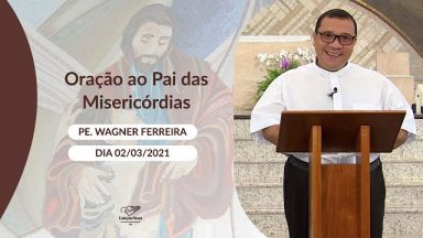 Oração ao Pai das Misericórdias - 02/03/2021