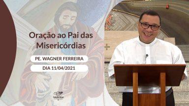 Oração ao Pai das Misericórdias - 11/04/2021