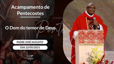 O Dom do temor de Deus - Padre José Augusto (22/05/2021)
