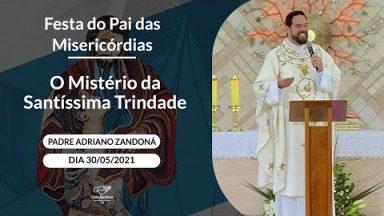 O Mistério da Santíssima Trindade - Padre Adriano Zandoná (30/05/2021)