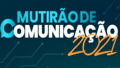 Mutirão de Comunicação 2021 começa nesta sexta-feira