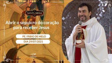 Abrir o sepulcro do coração para receber Jesus - Padre Fábio de Melo (29/07/2021)