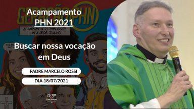 Buscar nossa vocação em Deus - Padre Marcelo Rossi (18/07/2021)