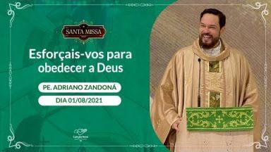 Esforçais-vos para obedecer a Deus - Padre Adriano Zandoná (01/08/2021)