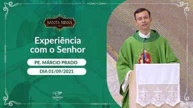 Experiência com o Senhor -  Padre Márcio Prado (01/09/2021)