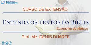 CURSO DE EXTENSÃO - ENTENDA OS TEXTOS DA BÍBLIA: EVANGELHO DE MARCOS (II/2016)