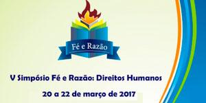 V SIMPÓSIO FÉ E RAZÃO: DIREITOS HUMANOS