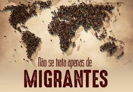 Série - Não se trata apenas de migrantes